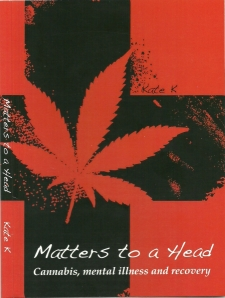 Matters to a Head - cannabis, mental illness and recovery