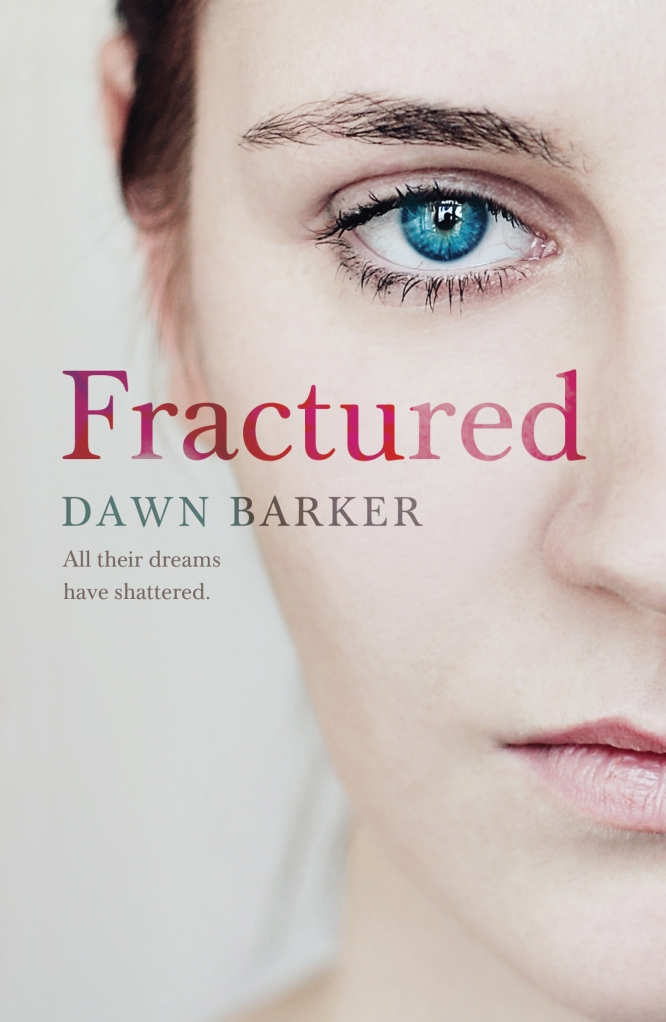 FRACTURED by Dawn Barker